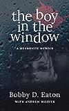 The Boy in the Window: A Mennonite Memoir