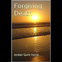 Forgiving Death (English Edition)