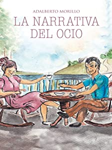 La Narrativa Del Ocio: Entre Ada Y Simon (Spanish Edition)