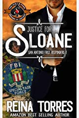 Justice For Sloane (Police and Fire: Operation Alpha) (San Antonio First Responders Book 1) Kindle Edition