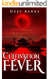 Cultivation Fever: Volume 1