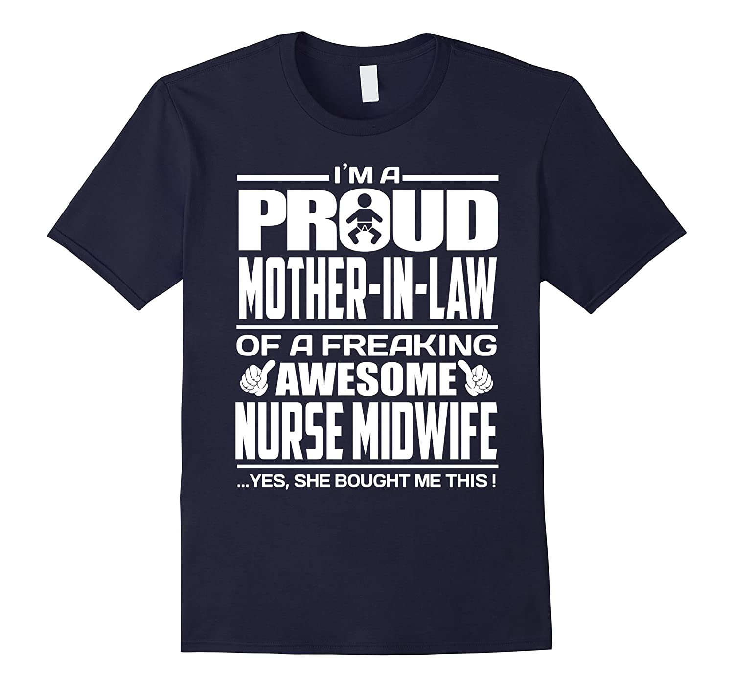 Proud Mother-In-Law of Nurse Midwife Gifts T-Shirt-TD