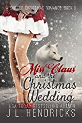 Miss Claus and the Christmas Wedding (A Shifter Christmas Romance Book 3) Kindle Edition