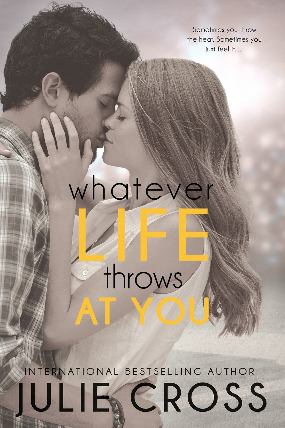 Whatever Life Throws at You (Entangled Teen): Cross, Julie: 9781622664047:  Amazon.com: Books