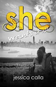 She Wants It All: Book Three of the Sheridan Hall Series