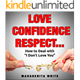 """love confidence respect: How to Deal with """"I Don't Love You"""" (counseling Book 2)"""