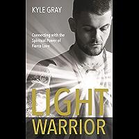 Light Warrior: The Spiritual Power of Fierce Love (English Edition)