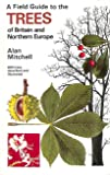 Field Guide to the Trees of Britain and Northern Europe