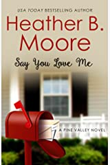 Say You Love Me (Pine Valley Book 3) Kindle Edition