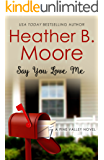 Say You Love Me (Pine Valley Book 3)