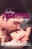 Today, Tomorrow and Always (Book Three) (The Tomorrow Series 3)