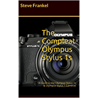 The Compleat Olympus Stylus 1s: A Guide to