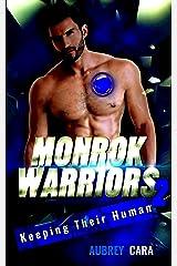 Keeping Their Human (Monrok Warriors Book 2) Kindle Edition