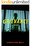 Grievance: A Novel