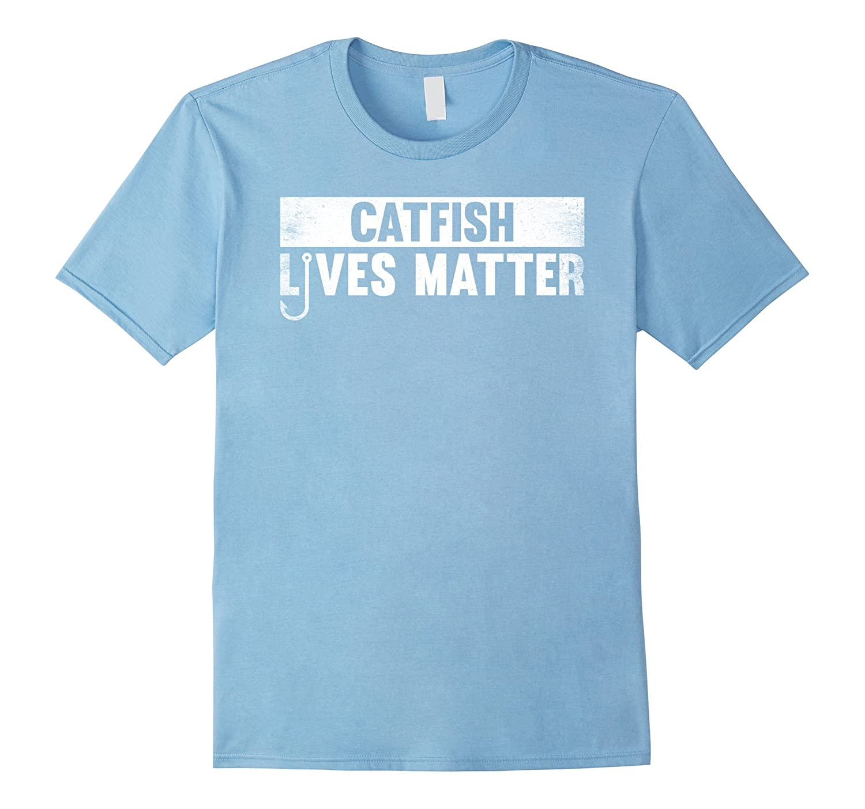 b5b645b7 Catfish Lives Matter Shirt Funny Fishing Tee-FL - Sunflowershirt