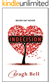Indecision (Follow Your Heart Book 1)