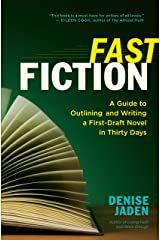 Fast Fiction: A Guide to Outlining and Writing a First-Draft Novel in Thirty Days Kindle Edition