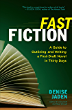 Fast Fiction: A Guide to Outlining and Writing a First-Draft Novel in Thirty Days