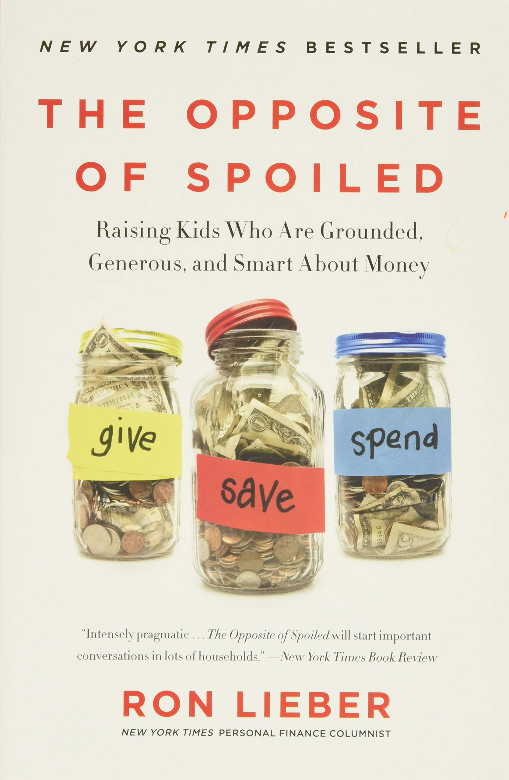 The Opposite of Spoiled: Raising Kids Who Are Grounded ...