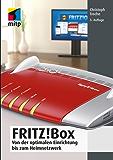 Fritz!Box - Von der optimalen Einrichtung bis zum Heimnetzwerk (mitp Anwendungen)