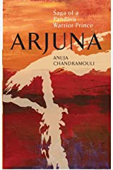 ARJUNA Saga Of A Pandava Warrior-Prince Kindle Edition