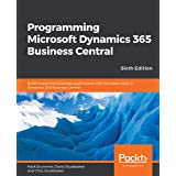 Programming Microsoft Dynamics 365 Business Central: Build customized business applications with the latest tools in Dynamics