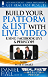 Build Your Platform & List with Live Video: Using Facebook Live & Periscope (Real Fast Results 10) (English Edition)