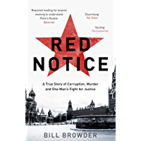 Red Notice: A True Story of Corruption, Murder and One Man's Fight for Justice (English Edition)