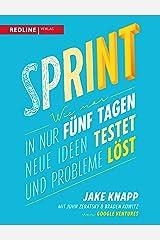Sprint: Wie man in nur fünf Tagen neue Ideen testet und Probleme löst Paperback