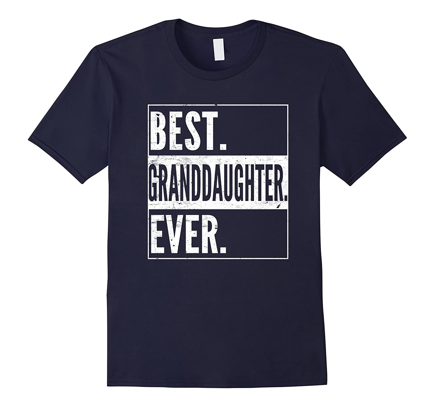 Best granddaughter Ever tshirt Gift Funny Best Adults shirt-TJ