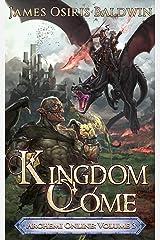 Kingdom Come: A LitRPG Dragonrider Adventure (The Archemi Online Chronicles Book 3) Kindle Edition