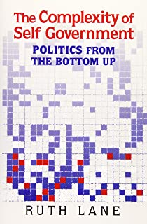 Complexity and the Art of Public Policy: Solving Societys Problems from the Bottom Up