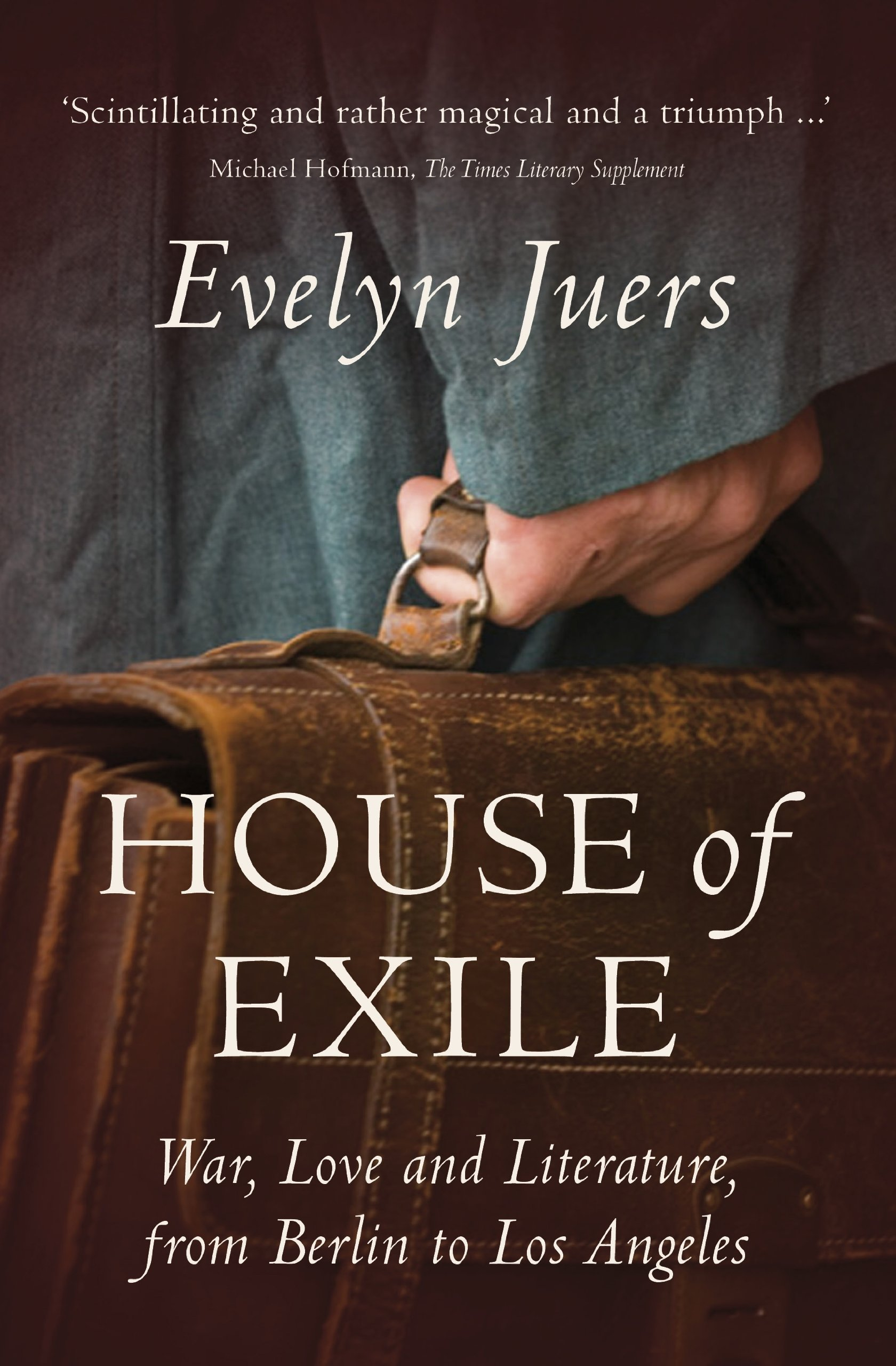 House of exile war love and literature from berlin to los angeles evelyn juers 9781846144615 amazon com books