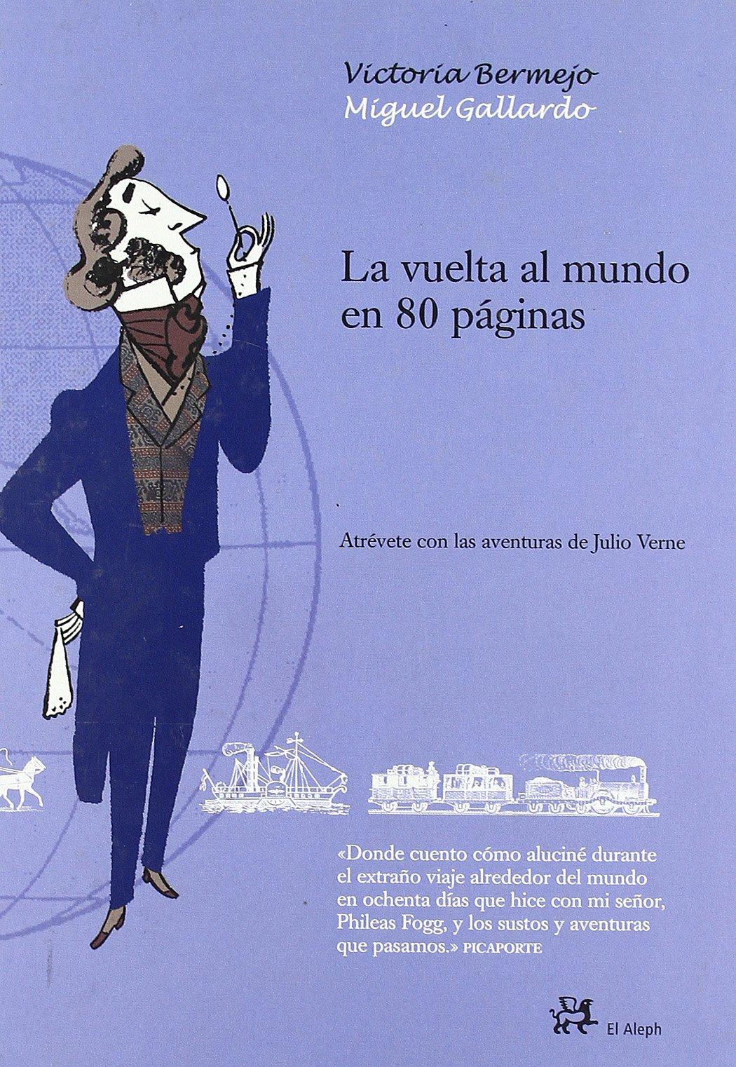Read Online La Vuelta Al Mundo En 80 Paginas (Infantil Y Juvenil El Aleph) (Spanish Edition) PDF