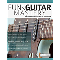 Funk Guitar Mastery: The Complete Guide to Playing Funk Rhythm Guitar (Play funk guitar Book 1) book cover