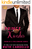 Prince Xander: Taken By A Trillionaire