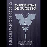 Parapsicologia: Experiências de Sucesso (Portuguese Edition)