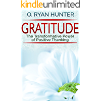 Gratitude: The Transformative Power of Positive Thanking (gratitude, positive thinking, happiness, personal growth…
