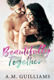Beautifully Together (The Men of Maine Series Book 2)