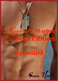 Reunited (I Love My Marine: Enlisted Edition Book 1)