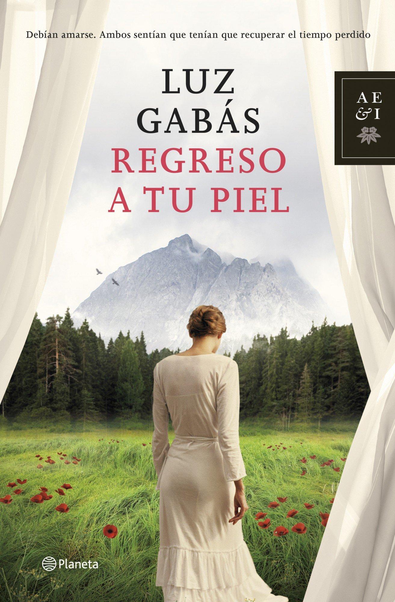 Regreso a tu piel Autores Españoles e Iberoamericanos: Amazon.es: Luz  Gabás: Libros