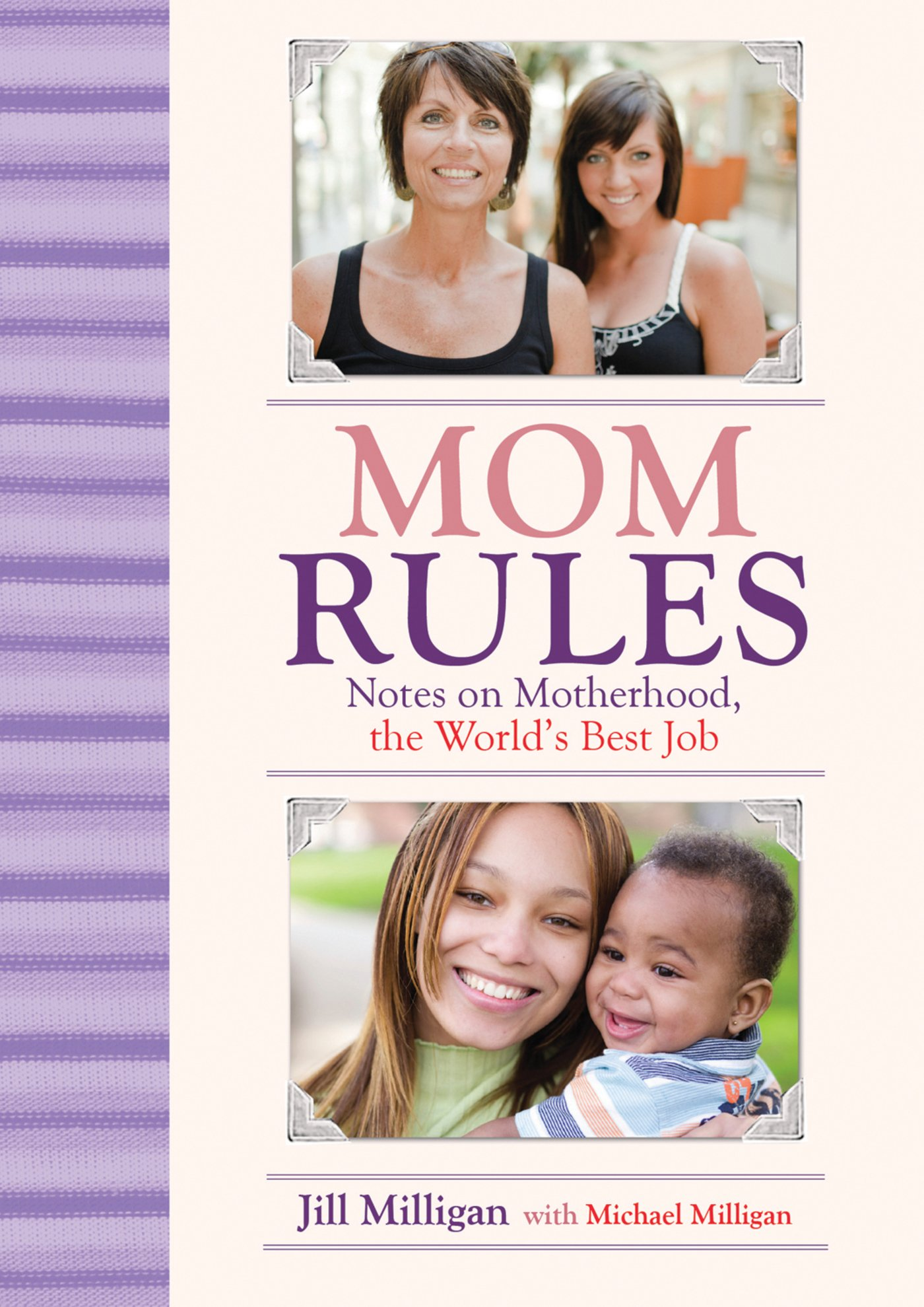 Mom Rules: Notes on Motherhood, the World's Best Job by Brand: Skyhorse Publishing