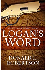 Logan's Word: A Logan Family Western - Book 1 (Logan Family Western Series) Kindle Edition