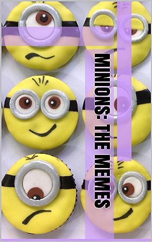 Minions: The Memes