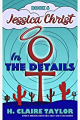 In the Details (Jessica Christ Book 6) Kindle Edition