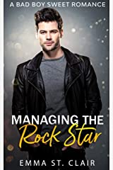 Managing the Rock Star: A Bad Boy Sweet Romance (Not So Bad Boys Book 1) Kindle Edition