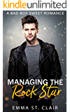 Managing the Rock Star: A Bad Boy Sweet Romance (Not So Bad Boys Book 1)