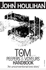 Tom or the Peepers' and Voyeurs' Handbook Kindle Edition
