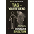 Tag - You're Dead