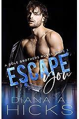 Escape You: A Secret Baby Mafia Romance (Cole Brothers Series Book 3) Kindle Edition